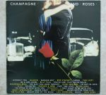 CHAMPAGNE AND ROSES (UK`1980)